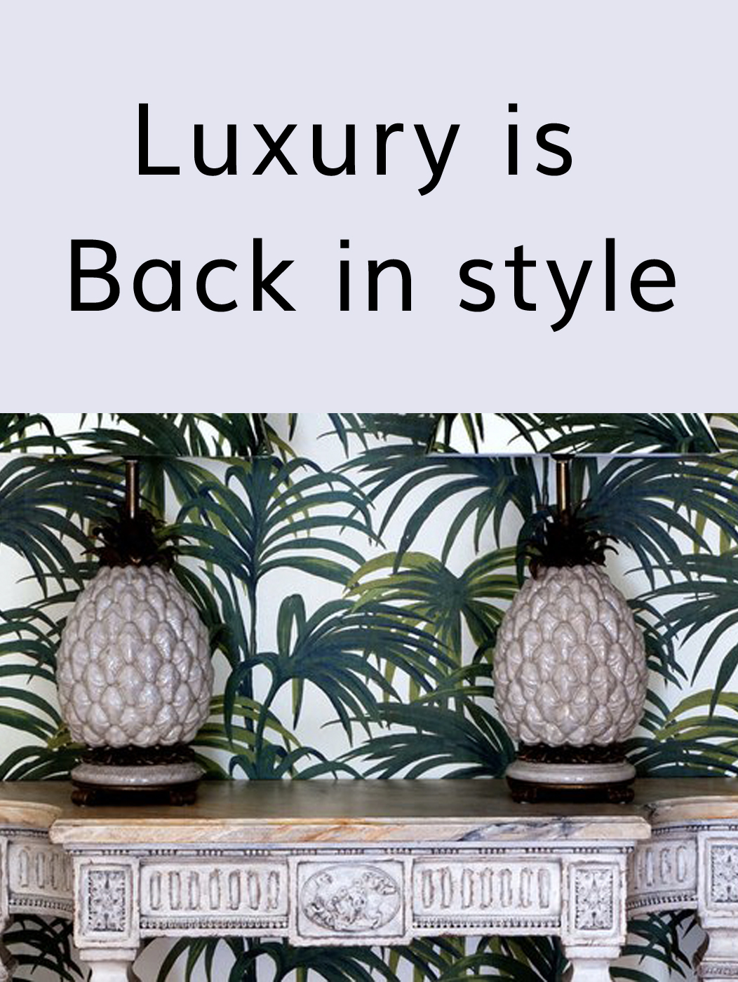 Luxury in best in style quote with tropical wallpaper and pineapple table lamps